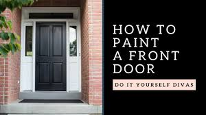 diy how to paint a wooden front door youtube