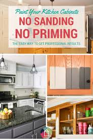 Painting Kitchen Cabinets White Without Sanding by Best 10 How To Paint Kitchens Ideas On Pinterest Painting