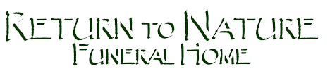 green cremation return to nature funeral home cremation funeral service