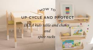 how to up cycle and protect ikea kids table chairs and spice