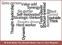 Keywords In Resume 15 Soft Skills You Should Never Use On Your Resume Resumonk