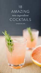 11 amazing cocktails that require only 2 ingredients summer