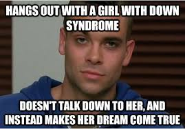 Syndrome Of A Down Meme - down syndrome pictures and jokes funny pictures best jokes