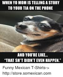 Mexican Funny Memes - 25 best memes about funny mexican funny mexican memes