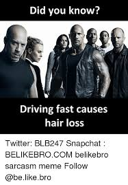 Did You Know That Meme - did you know driving fast causes hair loss twitter blb247