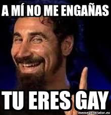 Gaay Meme - meme personalizado a mí no me engañas tu eres gay 1928937