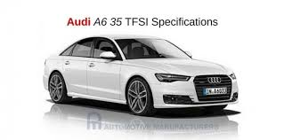 audi car specifications newly launched audi a6 35 tfsi specifications and features