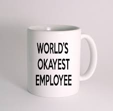 world u0027s okayest employee funny mug humorous mugs great