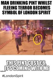 London Meme - man drinking pint whilst fleeing terror becomes symbol of london