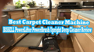 best carpet cleaner machine 2017 bissell powerlifter powerbrush
