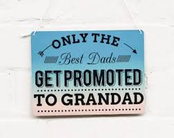 great dads get promoted to grandad quotes etsy