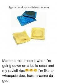 I Hate It When Memes - typical condoms vs italian condoms mamma mia i hate it when i m