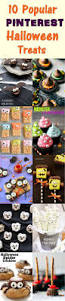Simple Halloween Treat Recipes Best 25 Halloween Treats To Make Ideas On Pinterest Easy