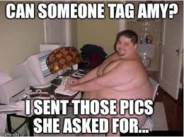 Fat Amy Memes - image tagged in happy fat guy scumbag imgflip
