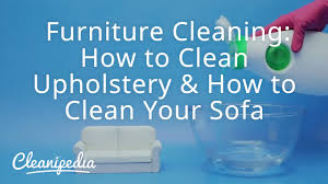 furniture cleaning how to clean upholstery how to clean your sofa