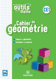 Les Nouveaux Outils pour les Maths CE1 2018  Cahier de géométrie