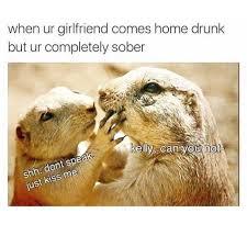 Kiss Meme - dopl3r com memes when ur girlfriend comes home drunk but ur