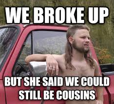 Redneck Cousin Meme - livememe com almost politically correct redneck