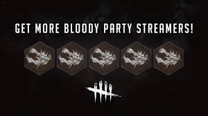 party streamers get more party streamers dead by daylight tips and tricks