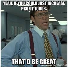 Profit Meme - increase profit office space meme