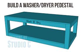 Build Washer Dryer Pedestal Build A Pedestal For A Washer U0026 Dryer U2013 Designs By Studio C