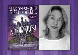 kirsten miller on writing with jason segel and conquering nightmares