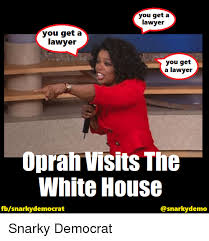 Oprah Meme You Get - you get a lawyer you get a lawyer you get a lawyer oprah visits