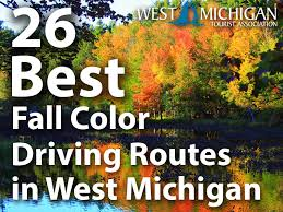26 fall color driving routes west michigan west michigan