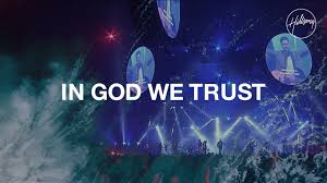Designs In God We Trust In God We Trust Hillsong Worship