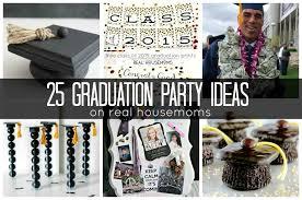 graduation party ideas 25 graduation party ideas real housemoms