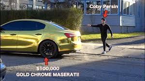 maserati chrome gold stealing coby persin u0027s gold chrome maserati prank youtube