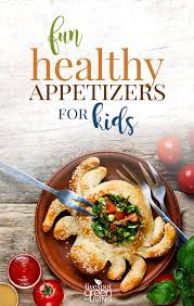 20 super fun healthy appetizers for kids five spot green living
