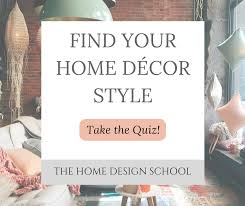 find your home decorating style quiz home decorating styles 101 the home design school