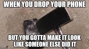 Drop Phone Meme - smashing iphone imgflip
