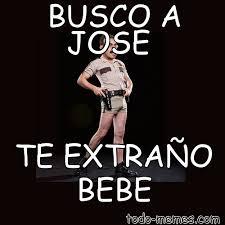 Jose Meme - memes caras en espa羈ol meme de busco a jose te extra繿o bebe