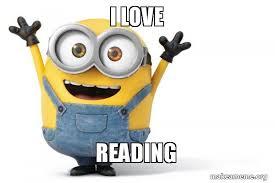 Reading Meme - i love reading happy minion make a meme