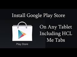 free for android tablet how to intsall play store on any android tablets like hcl
