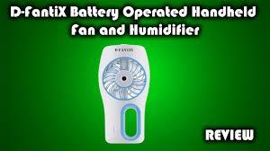 battery operated handheld fan d fantix battery operated handheld fan and humidifier review