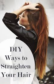 tips when youre bored of straight lifeless hair how to naturally straighten hair naturally straighten hair