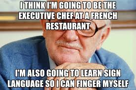 Old Language Meme - i think i m going to be the executive chef at a french restaurant i