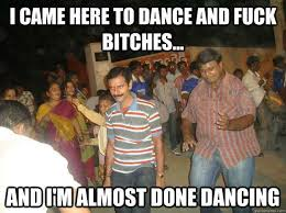 Fuck Bitches Meme - do you even dance meme by bbadger9418 memedroid