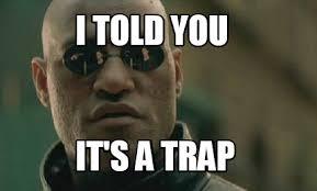 Its A Trap Meme - meme maker i told you its a trap