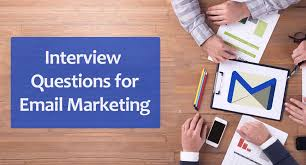interview questions for marketing job 10 interview questions for email marketing to job interviews
