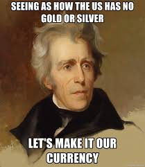 Gold Memes - seeing as how the us has no gold or silver let s make it our