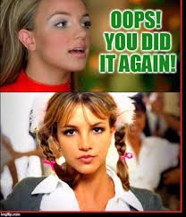 Oops I Did It Again Meme - why men love britney spears imgflip
