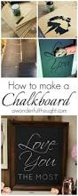 How To Make Home Decor Signs Best 25 Make A Chalkboard Ideas On Pinterest Make Chalkboard