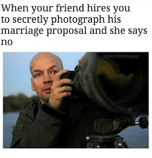 Meme Wedding Proposal - when your friend hires you to secretly photograph his marriage