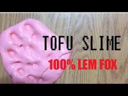 cara membuat slime menggunakan lem fox tanpa borax tutorial tofu slime 100 lem fox gang youtube
