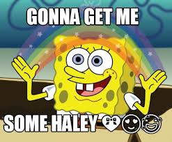 Haley Meme - meme maker gonna get me some haley