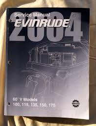 2004 evinrude 100 115 135 150 175 hp 60 degree v engine service